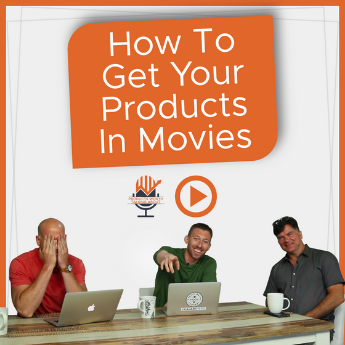 How to get your products in movies