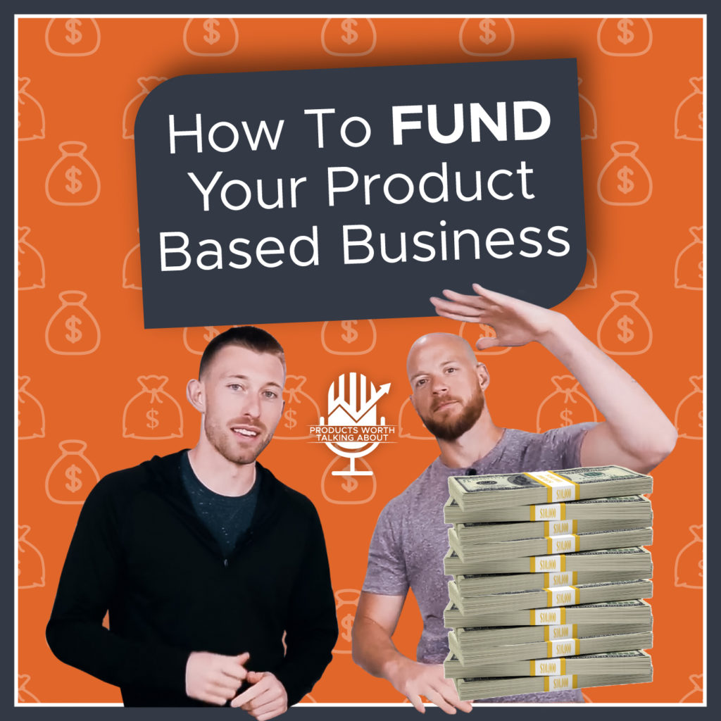 How to fund your product based business